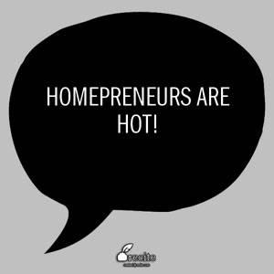 homrepreneurs-are-hot